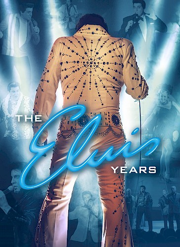 The Elvis Years - The Story of the King
